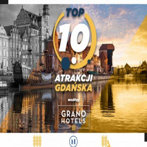 Top 10 Atrakcji Gdańska wg Grano Hotels, PolandbyLocals i Katarzyny Czaykowskiej